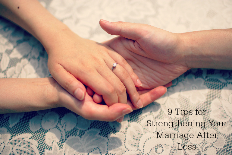 9 Tips for Strengthening Your Marriage After Loss