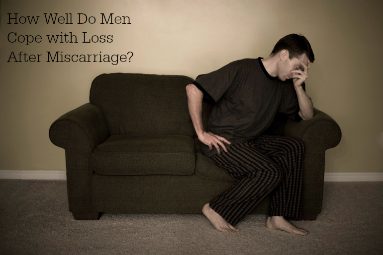 How Well Do Men Cope with Loss After Miscarriage?